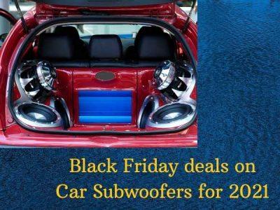 Black Friday deals on Car Subwoofers for 2021