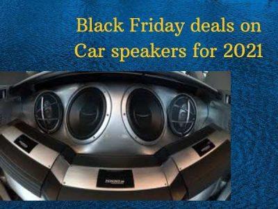 Black Friday deals on Car speakers for 2021
